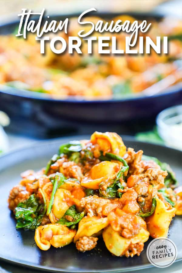 Italian Sausage Tortellini with spinach served on a plate
